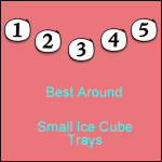 Small Ice Cube Trays